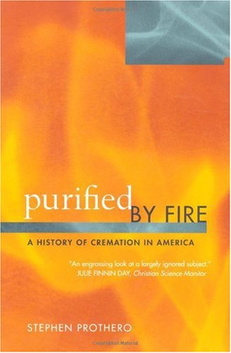 Purified by Fire A History of Cremation in America  2002 edition cover