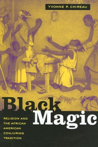 Black Magic Religion and the African American Conjuring Tradition  2006 edition cover