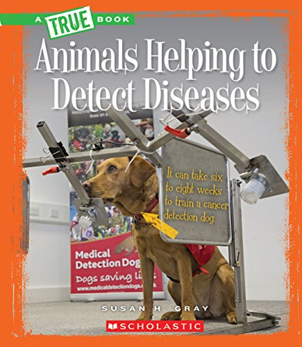 Animals Helping to Detect Diseases   2015 9780531212882 Front Cover