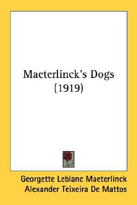 Maeterlinck's Dogs N/A 9780548689882 Front Cover