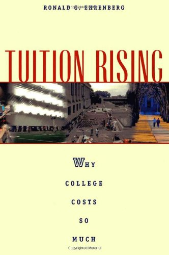 Tuition Rising Why College Costs So Much - With a New Preface  2002 (Reprint) edition cover