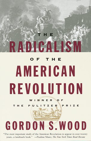 Radicalism of the American Revolution  2nd 1993 edition cover