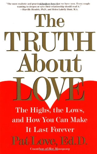 Truth about Love The Highs, the Lows, and How You Can Make It Last Forever  2001 edition cover