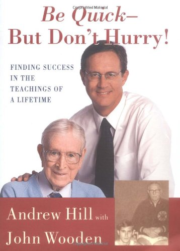 Be Quick - but Don't Hurry Finding Success in the Teachings of a Lifetime  2001 edition cover