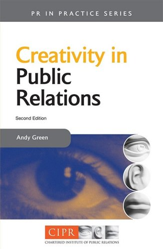 Creativity in Public Relations  2nd 2001 (Revised) 9780749435882 Front Cover