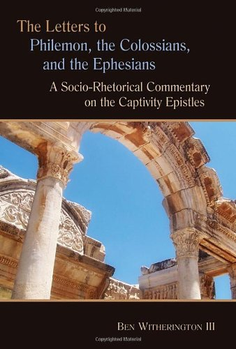 Letters to Philemon, the Colossians, and the Ephesians A Socio-Rhetorical Commentary on the Captivity Epistles  2007 9780802824882 Front Cover