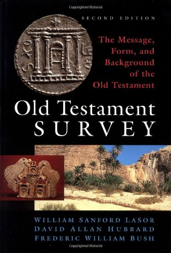 Old Testament Survey The Message, Form, and Background of the Old Testament 2nd 1996 (Revised) edition cover