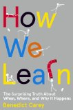 How We Learn The Surprising Truth about When, Where, and Why It Happens N/A 9780812993882 Front Cover