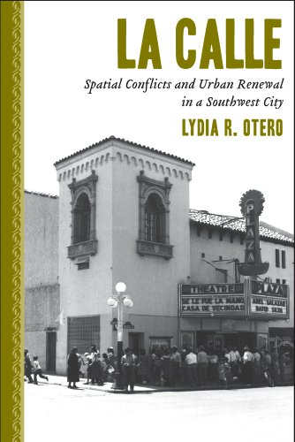 Calle Spatial Conflicts and Urban Renewal in a Southwest City 3rd 2010 9780816528882 Front Cover
