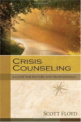Crisis Counseling A Guide for Pastors and Professionals  2008 edition cover