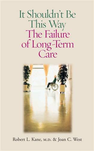It Shouldn't Be This Way The Failure of Long-Term Care  2005 edition cover