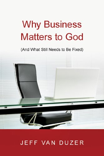 Why Business Matters to God (and What Still Needs to Be Fixed)  2010 edition cover