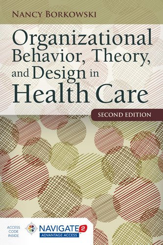 Organizational Behavior, Theory, and Design in Health Care  2nd 2016 edition cover