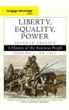Cengage Advantage Books: Liberty, Equality, Power A History of the American People, Volume 1: To 1877 7th edition cover
