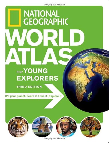 World Atlas for Young Explorers It's Your Planet, Learn It, Love it, Explore It! 3rd 1996 edition cover