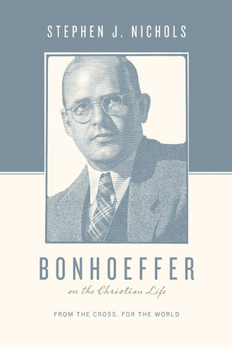 Bonhoeffer on the Christian Life From the Cross, for the World N/A edition cover