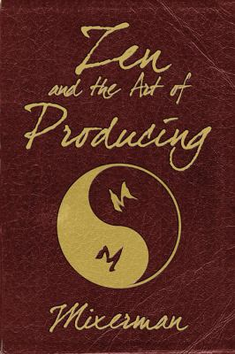 Zen and the Art of Producing   2012 edition cover