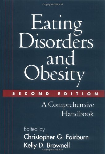 Eating Disorders and Obesity, Second Edition A Comprehensive Handbook 2nd 2002 (Revised) edition cover