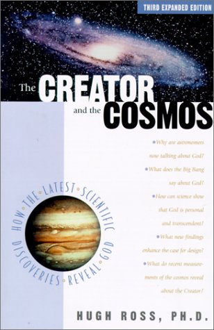 Creator and the Cosmos : How the Greatest Scientific Discoveries of the Century Reveal God 3rd 2001 edition cover