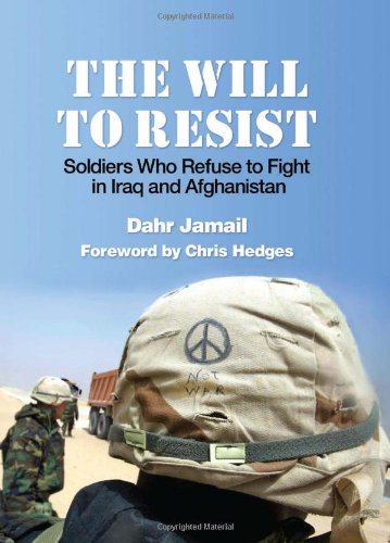 Will to Resist Soldiers Who Refuse to Fight in Iraq and Afghanistan  2009 9781931859882 Front Cover