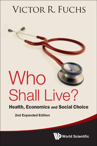 Who Shall Live? Health, Economics, and Social Choice 2nd 2011 edition cover