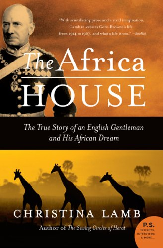 Africa House The True Story of an English Gentleman and His African Dream N/A 9780060735883 Front Cover