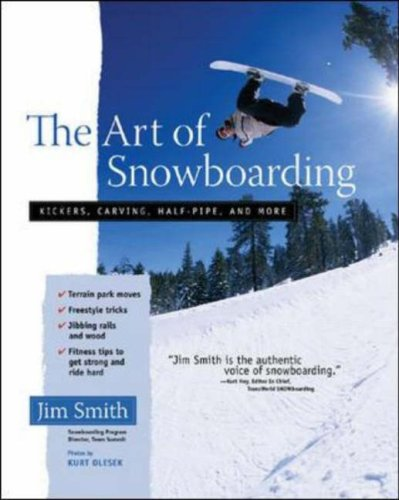 Art of Snowboarding Kickers, Carving, Half-Pipe, and More  2006 9780071456883 Front Cover