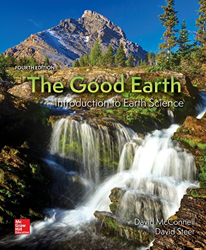 The Good Earth: Introduction to Earth Science  2017 9780078022883 Front Cover