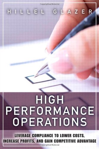 High Performance Operations Leverage Compliance to Lower Costs, Increase Profits, and Gain Competitive Advantage  2012 9780132779883 Front Cover