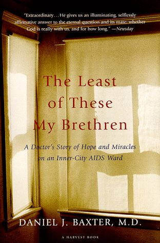 Least of These My Brethren A Doctor's Story of Hope and Miracles in an Inner-City AIDS Ward  1997 9780156005883 Front Cover