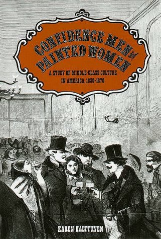 Confidence Men and Painted Women A Study of Middle-Class Culture in America, 1830-1870  1982 edition cover
