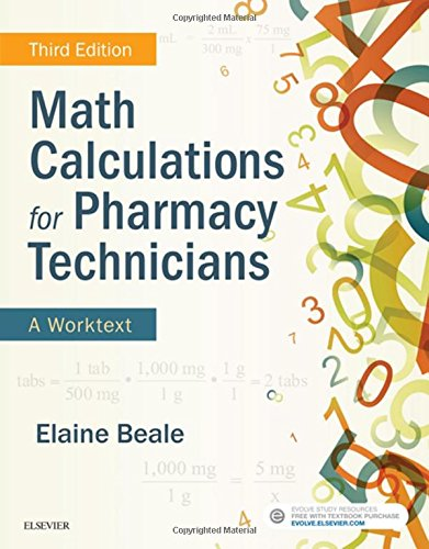 Math Calculations for Pharmacy Technicians A Worktext 3rd 2019 9780323430883 Front Cover