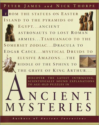 Ancient Mysteries Discover the Latest Intriguiging, Scientifically Sound Explinations to Age-Old Puzzles Reprint  edition cover