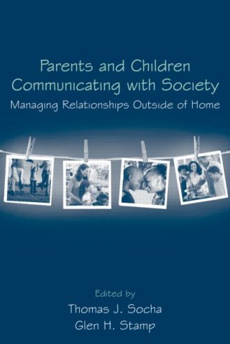 Parents and Children Communicating with Society Managing Relationships Outside of the Home  2009 edition cover