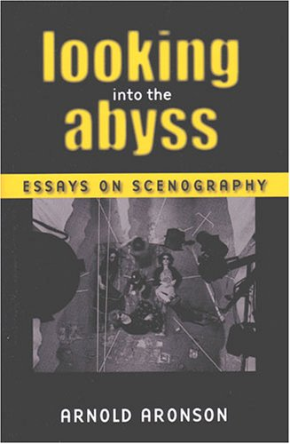 Looking into the Abyss Essays on Scenography  2005 9780472068883 Front Cover