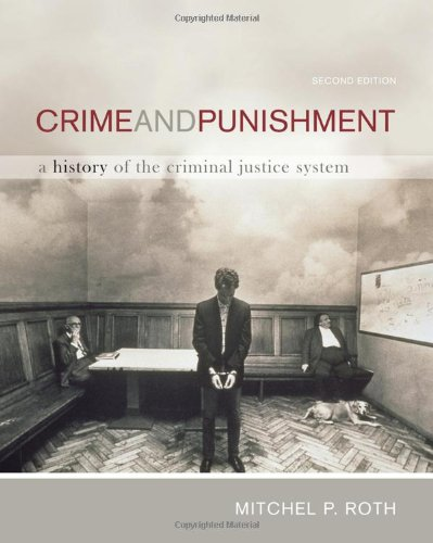Crime and Punishment A History of the Criminal Justice System 2nd 2011 edition cover