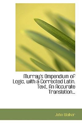 Murray's Ompendium of Logic, With a Corrected Latin:   2008 edition cover