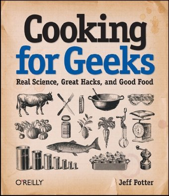Cooking for Geeks Real Science, Great Hacks, and Good Food  2010 9780596805883 Front Cover