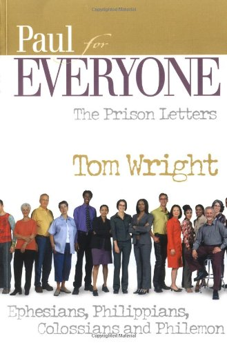 Paul for Everyone - The Prison Letters Ephesians, Philippians, Colossians, and Philemon 2nd 2004 edition cover