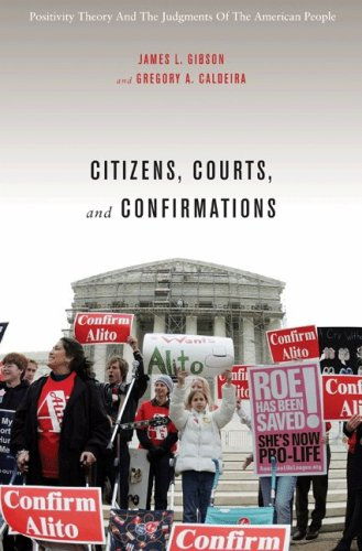 Citizens, Courts, and Confirmations Positivity Theory and the Judgments of the American People  2009 edition cover
