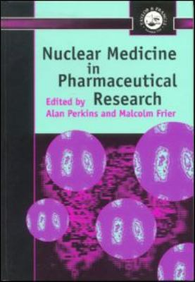 Nuclear Medicine in Pharmaceutical Research   1999 9780748406883 Front Cover