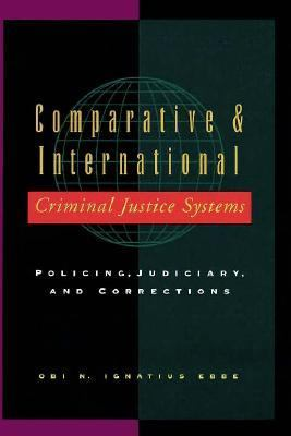 Comparative and International Criminal Justice Systems Policing, Judiciary and Corrections  1996 9780750696883 Front Cover