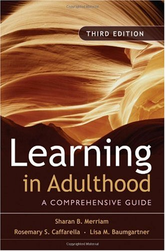 Learning in Adulthood A Comprehensive Guide 3rd 2007 (Revised) edition cover