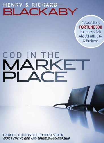 God in the Marketplace 45 Questions Fortune 500 Executives Ask about Faith, Life, and Business  2008 edition cover