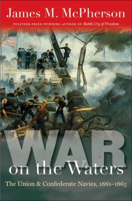 War on the Waters The Union and Confederate Navies, 1861-1865  2012 edition cover