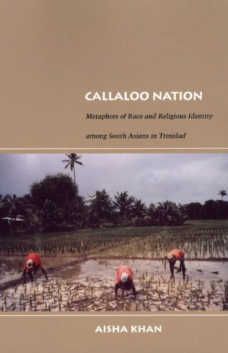 Callaloo Nation Metaphors of Race and Religious Identity among South Asians in Trinidad  2004 edition cover
