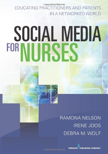 Social Media for Nurses Educating Practitioners and Patients in a Networked World  2013 9780826195883 Front Cover