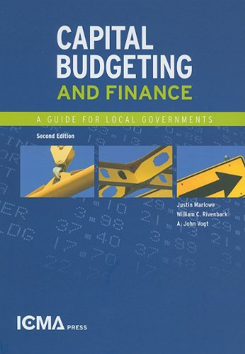Capital Budgeting and Finance A Guide for Local Governments 2nd 2009 edition cover