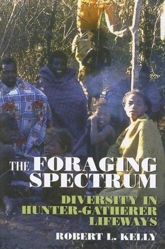 Foraging Spectrum Diversity in Hunter-Gatherer Lifeways  2007 (Reprint) edition cover