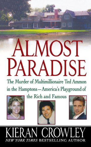 Almost Paradise The East Hampton Murder of Ted Ammon N/A 9781250025883 Front Cover